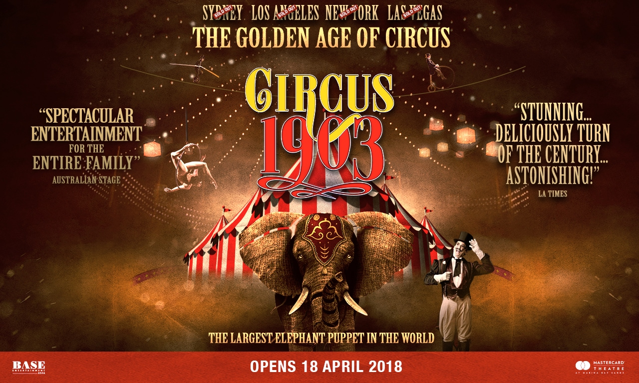 Circus 1903 at Marina Bay Sands